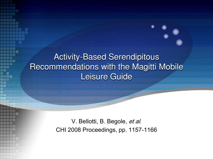 Activity based serendipitous recommendations with the magitti mobile leisure guide