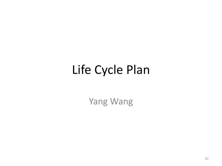 Life Cycle Plan