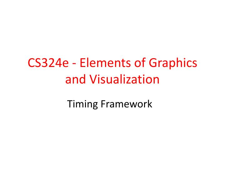 Cs324e elements of graphics and visualization