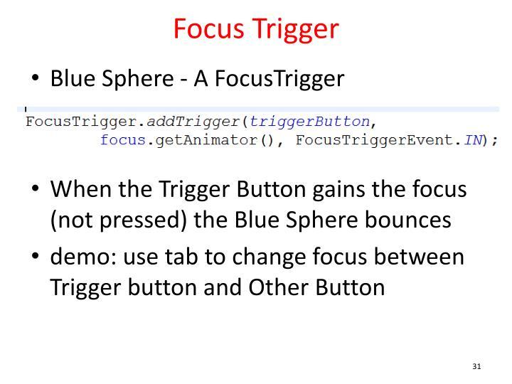 Focus Trigger
