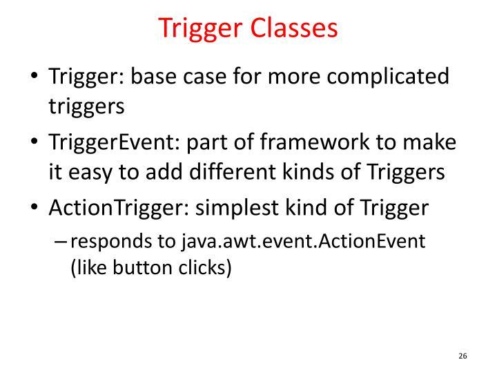 Trigger Classes