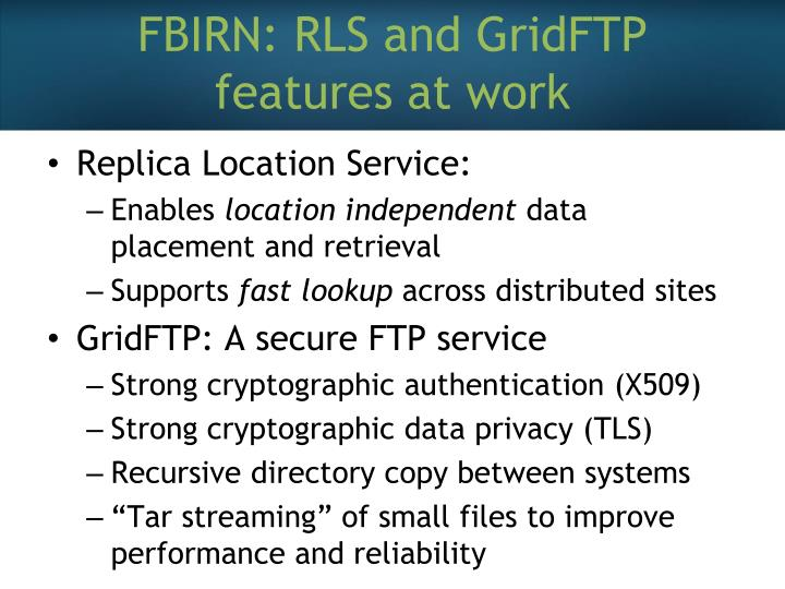 FBIRN: RLS and GridFTP features at work