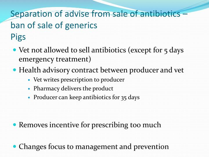 Separation of advise from sale of antibiotics – ban of sale of generics