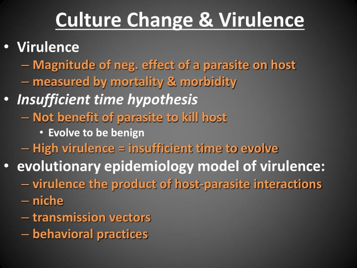 Culture Change & Virulence