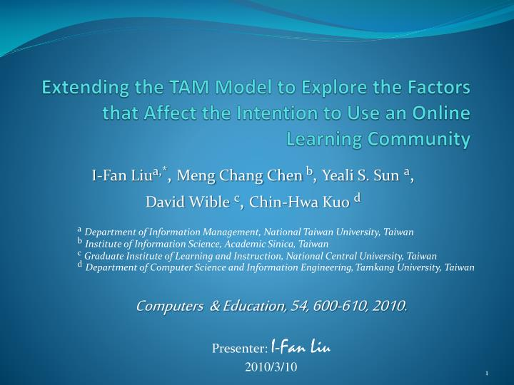 Extending the TAM Model to Explore the Factors that Affect the Intention to Use an Online Learning C...