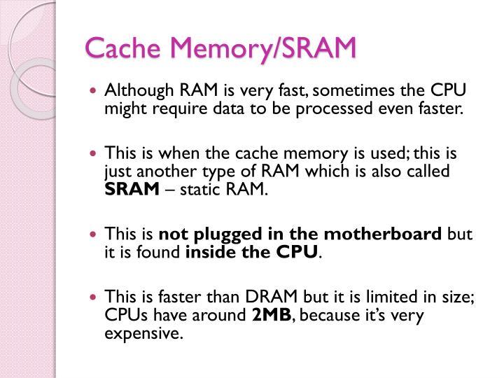 Cache Memory/SRAM