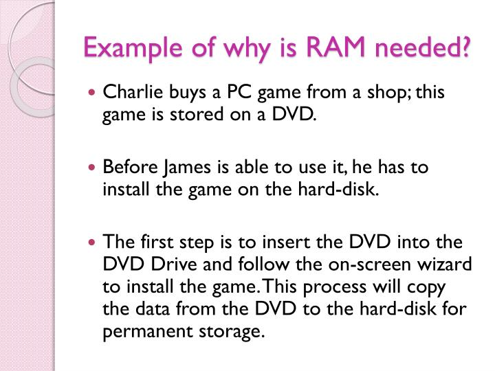 Example of why is RAM needed?