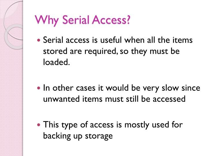 Why Serial Access?