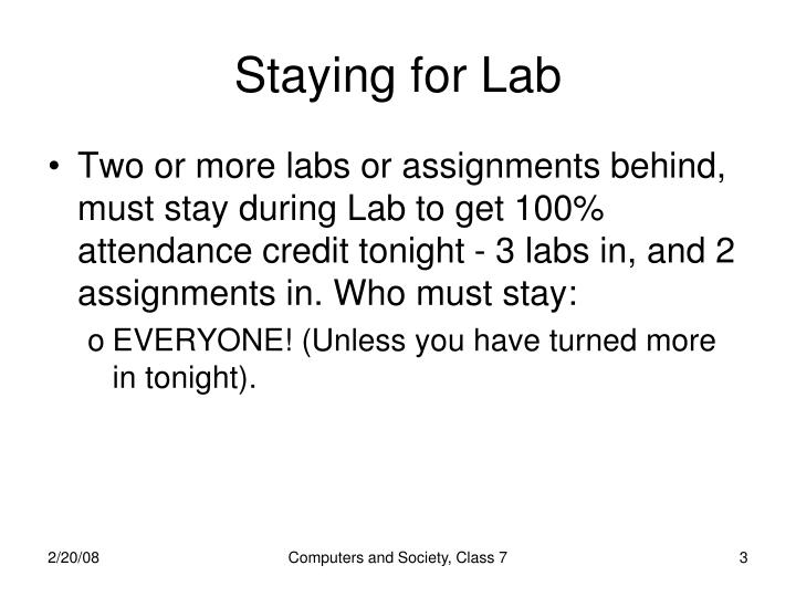 Staying for lab