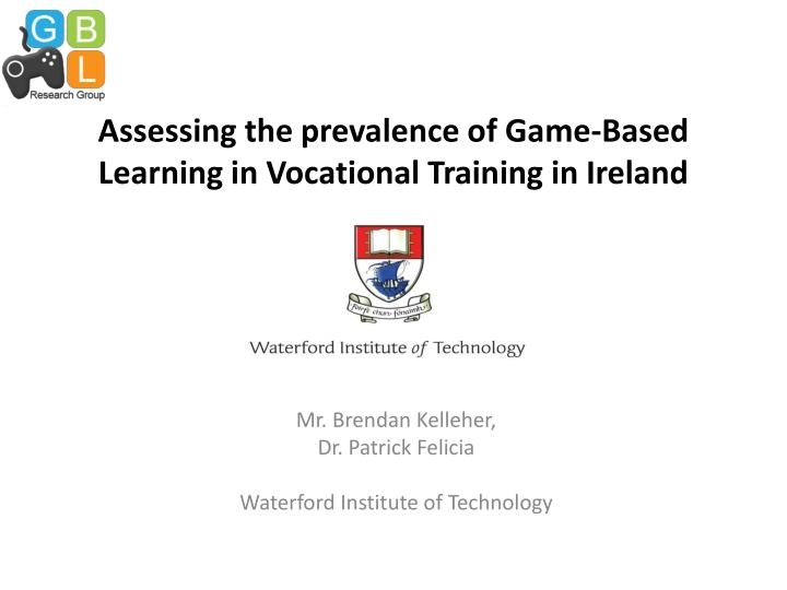 Assessing the prevalence of game based learning in vocational training in ireland