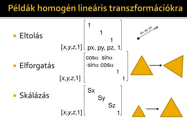 Példák homogén lineáris transzformációkra