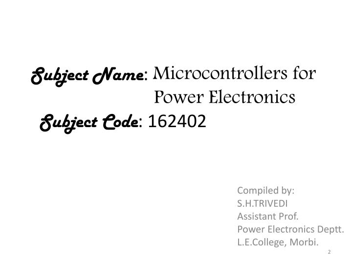 Subject n ame microcontrollers for power electronics subject code 162402