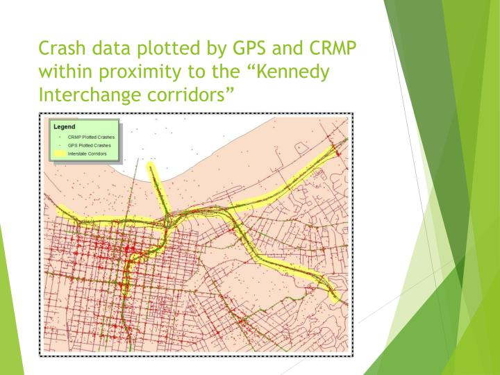 "Crash data plotted by GPS and CRMP within proximity to the ""Kennedy Interchange corridors"""