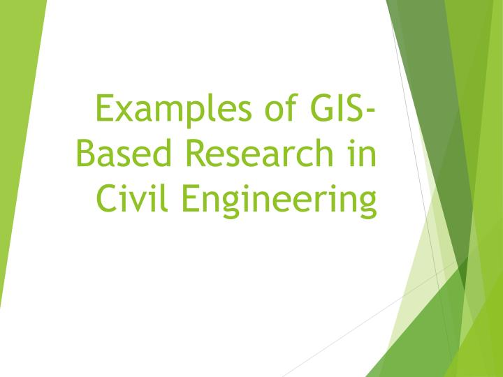 Examples of GIS-Based Research in Civil Engineering