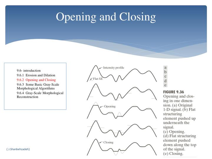Opening and Closing