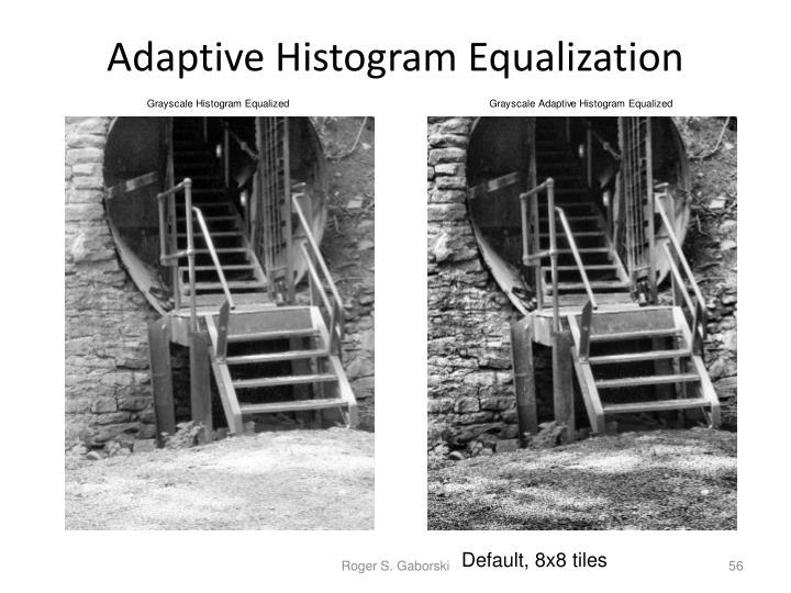 Adaptive Histogram Equalization