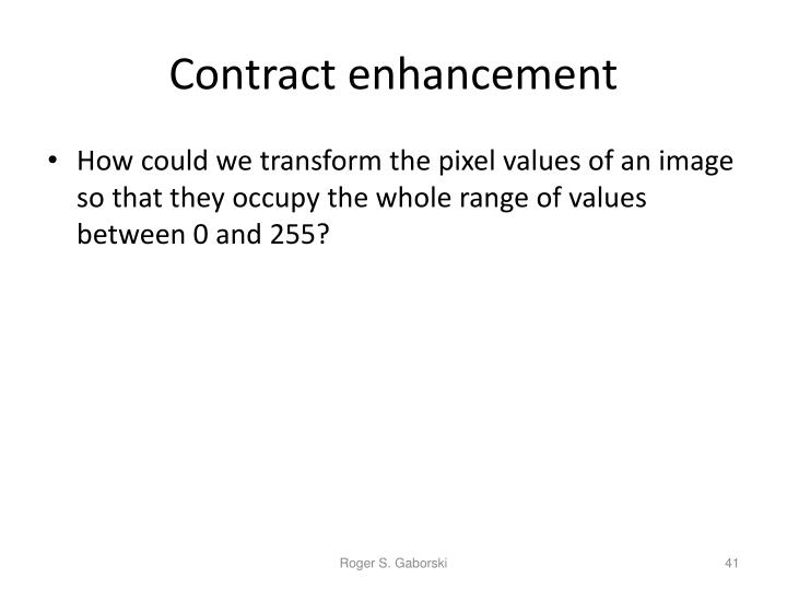 Contract enhancement