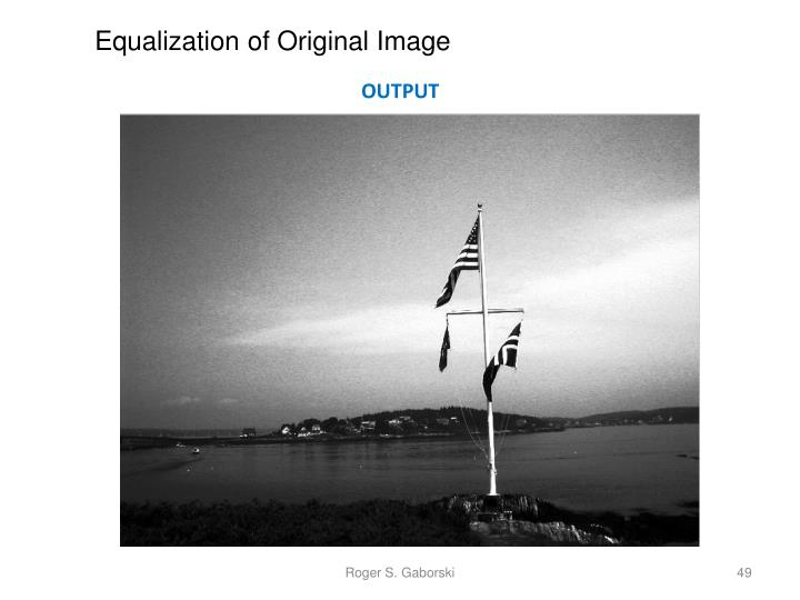 Equalization of Original Image