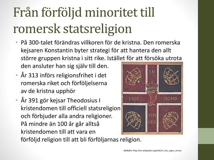 Från förföljd minoritet till romersk statsreligion