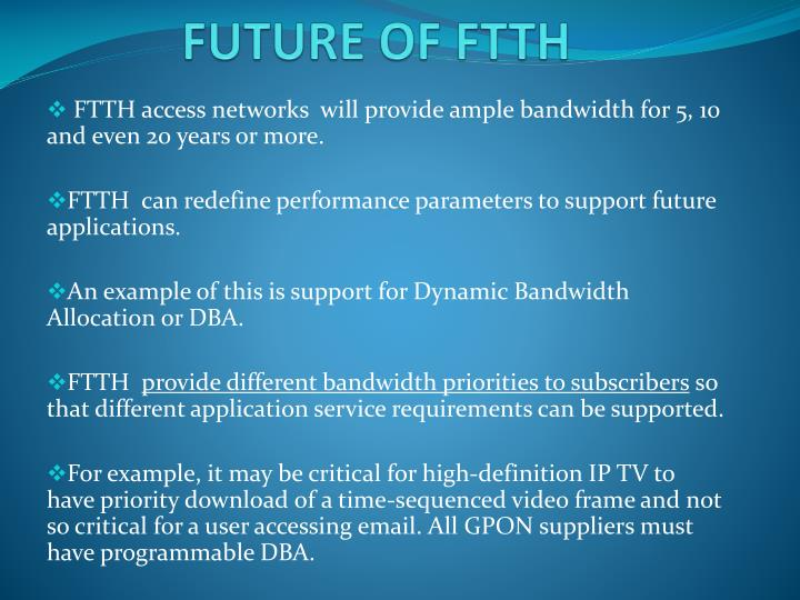 FUTURE OF FTTH
