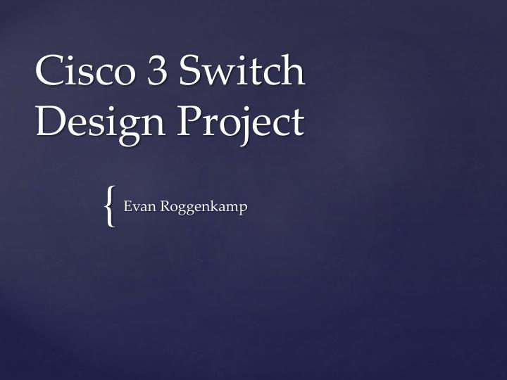 Cisco 3 switch design project