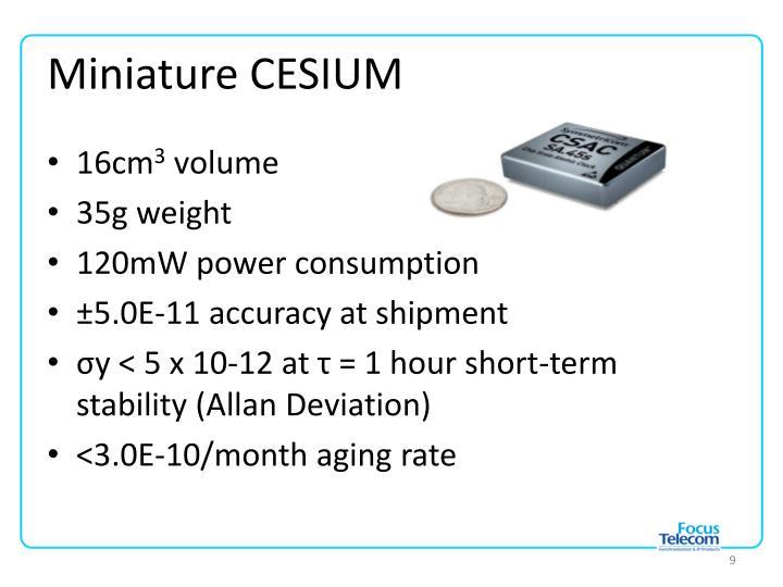 Miniature CESIUM