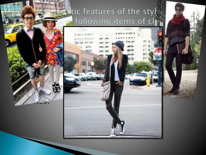 The characteristic features of the style hipsters are the following items of clothing: