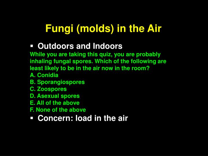 Fungi (molds) in the Air