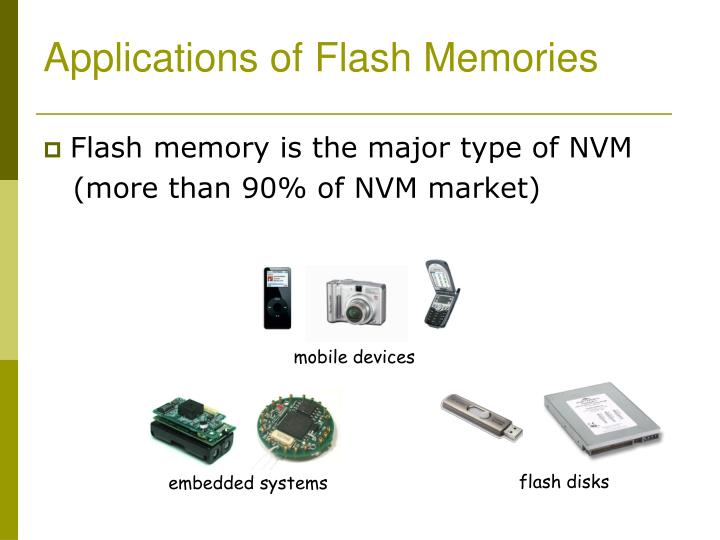 Applications of flash memories