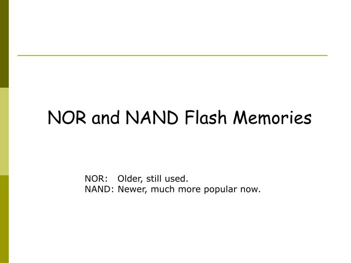NOR and NAND Flash Memories