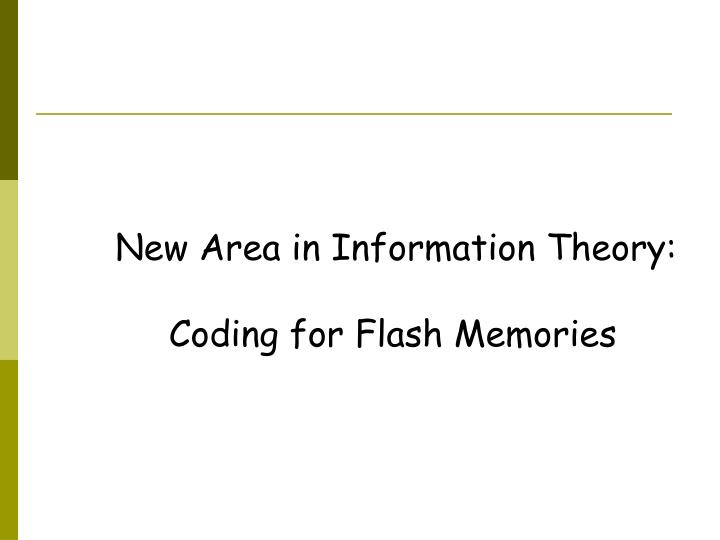 New Area in Information Theory: