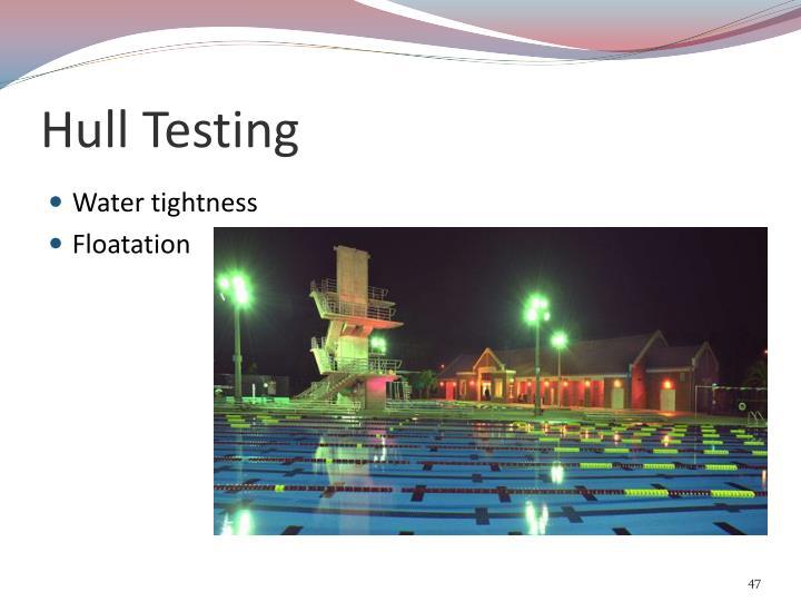 Hull Testing