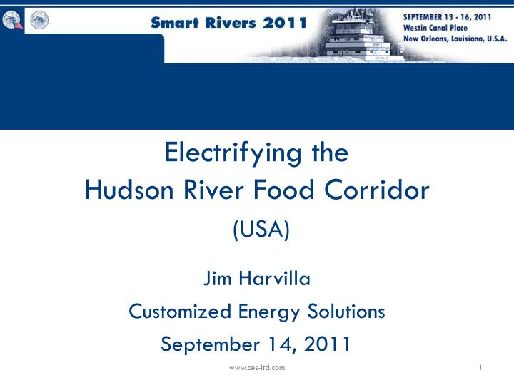 electrifying the hudson river food corridor usa