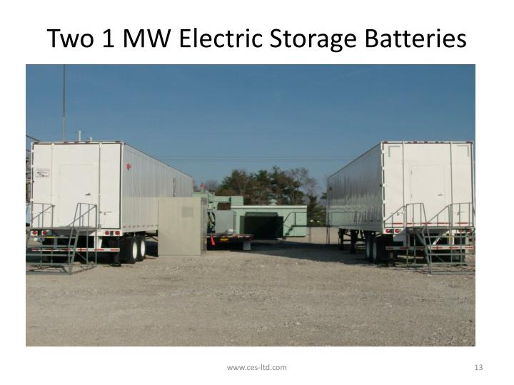 Two 1 MW Electric Storage Batteries