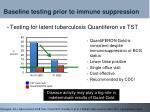 baseline testing prior to immune suppression