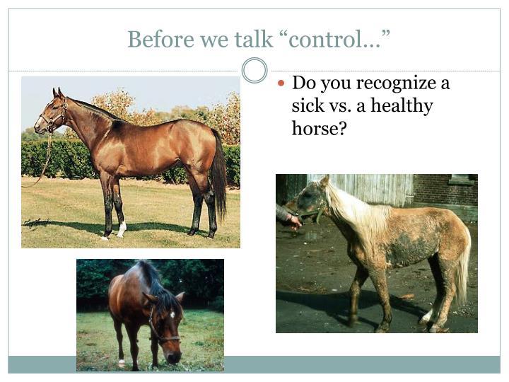"Before we talk ""control…"""