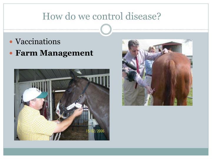 How do we control disease?