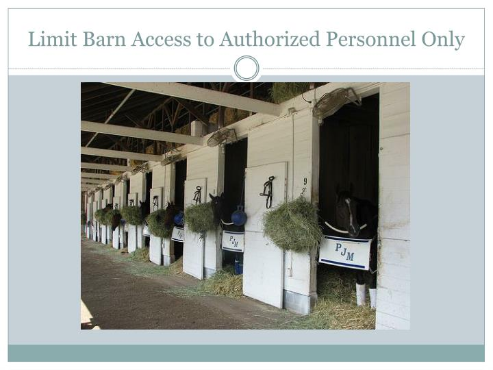 Limit Barn Access to Authorized Personnel Only