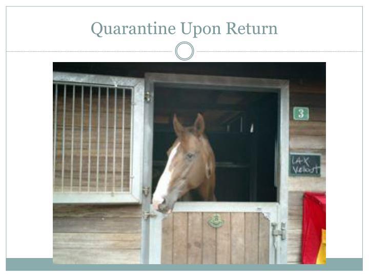 Quarantine Upon Return