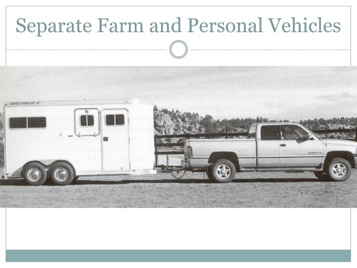 Separate Farm and Personal Vehicles