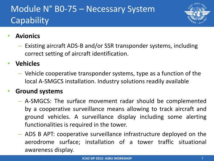 Module N° B0-75 – Necessary System Capability