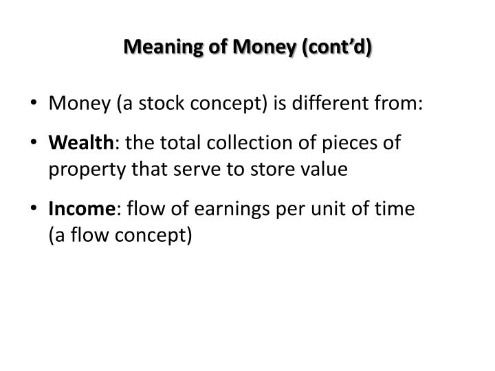 Meaning of Money (cont'd)