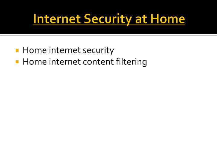 Internet Security at Home