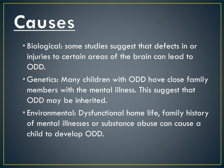 the causes and etiology of oppositional defiant disorder Child & adolescent oppositional defiant disorder treatment oppositional defiant disorder, conduct disorder, and callous traits: dsm-5 defining features, etiology.