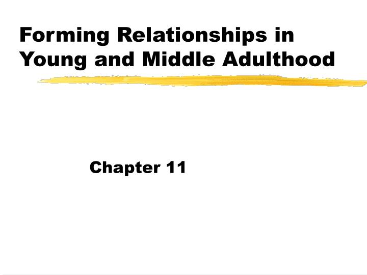 Forming relationships in young and middle adulthood