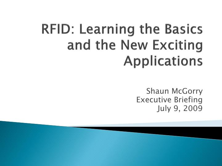 Rfid learning the basics and the new exciting applications