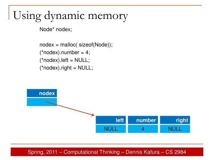 Using dynamic memory