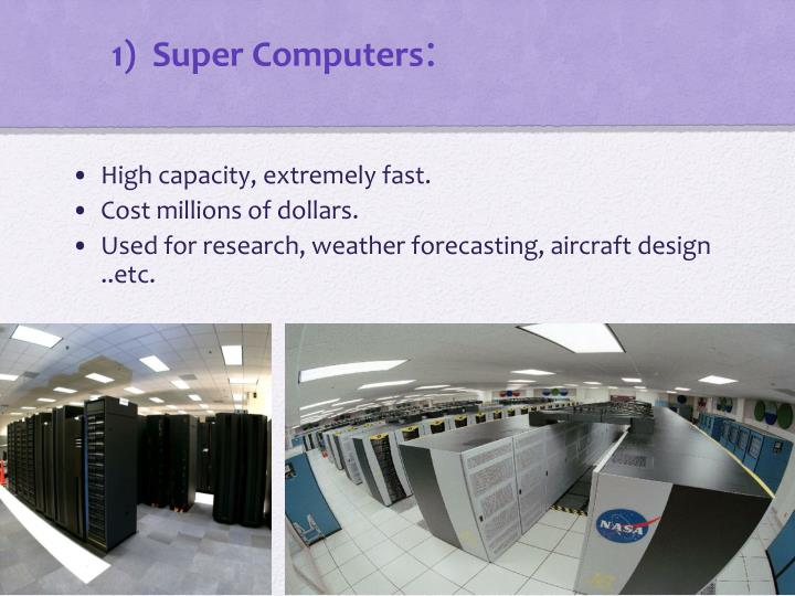 1)  Super Computers