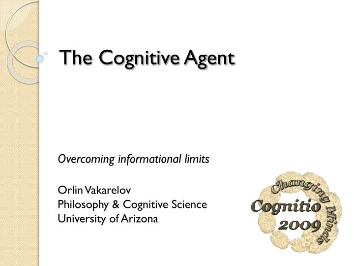 The cognitive agent