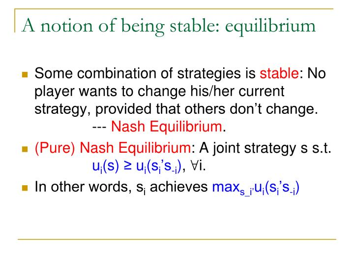A notion of being stable: equilibrium
